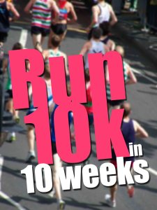 Run 10k in 10 weeks